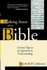 Making Sense of the Bible : Literary Type As an Approach to Understanding by...