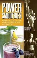 Power Smoothies: All-Natural Fruit and Green Smoothies to Fuel Workouts, Build M