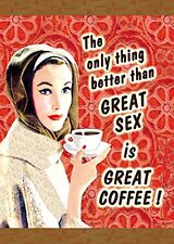The Only Thing Better Than Great Sex Is Great... large fridge magnet   REDUCED