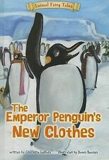 The Emperor Penguin's New Clothes by Charlotte Guillain (2014, Paperback)