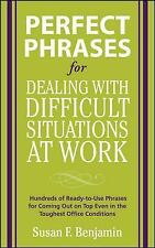 Perfect Phrases for Dealing with Difficult Situations at Work:  Hundreds of Read