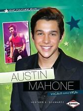 Austin Mahone: Vocals Going Viral (Pop Culture Bios)-ExLibrary