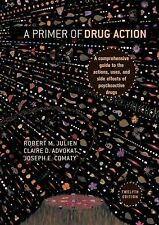 Primer of Drug Action, Robert M. Julien Ph.D., Claire D. Advokat, Joseph Comaty,