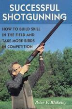 Successful Shotgunning: How to Build Skill in the Field and Take More Birds in C