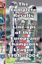 The Complete Results and Line-ups of UEFA European Champions League 1991-2004