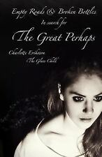 Empty Roads and Broken Bottles : In Search for the Great Perhaps by Charlotte...