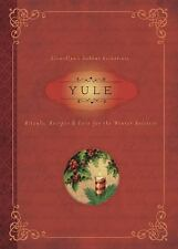 Yule: Rituals, Recipes & Lore for the Winter Solstice Llewellyn's Sabbat Essent