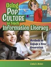 Using Pop Culture to Teach Information Literacy: Methods to Engage a New Generat