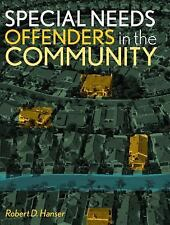 NEW Special Needs Offenders in the Community by Robert D. Hanser Paperback Book