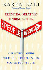 The People Finder: Reuniting Relatives, Finding Friends - a Practical Guide...