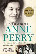 The Search for Anne Perry : The Hidden Life of a Bestselling Crime Writer by...