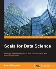 Scala for Data Science by Pascal Bugnion (2016, Paperback)