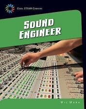 21st Century Skills Library Cool STEAM Careers: Sound Engineer by Wil Mara...