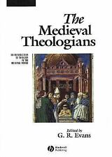 The Medieval Theologians: An Introduction to Theology in the Medieval Period (Th