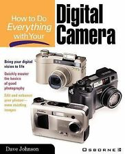 How to Do Everything with Your Digital Camera  Paperback