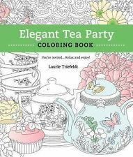 The Elegant Tea Party Coloring Book : You're Invited... Relax and Enjoy...