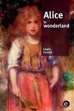 Alice in Wonderland by Lewis Carroll (2015, Paperback)