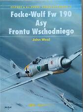 AJ -PRESS: FOCKE-WULF FW 190. ASY FRONTU WSCHODNIEGO John Weal
