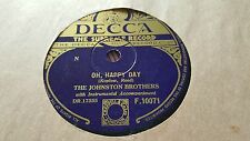 THE JOHNSTON BROTHERS OH HAPPY DAY & DOWNHEARTED DECCA F10071