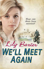 We'll Meet Again Lily Baxter Very Good Book