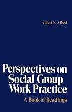 Perspectives on Social Group Work Practice by Albert S. Alissi (1980, Paperback)