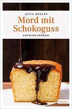 Mord mit Schokoguss von Jutta Mehler (2016, Taschenbuch) - Niederbayern Krimi