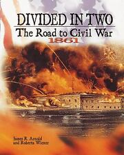 Divided in Two: The Road to Civil War, 1861 (Civil War)