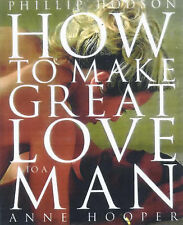 How to Make Great Love to a Man  Phillip Hodson, Anne Hooper Book