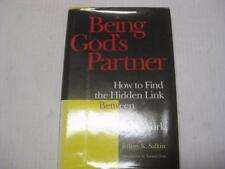 Being God's Partner: How to Find the Hidden Link Between Spirituality and Your W