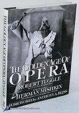 The Golden Age of Opera by Rob't TUGGLE, w/Herman MISHKIN photos VG+ HC/DJ 79451
