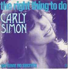 45 T SP CARLY SIMON *THE RIGHT THING TO DO* & *WE HAVE NO SECRETS*