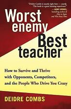 New, Worst Enemy, Best Teacher : How to Survive and Thrive with Opponents, Compe
