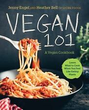 Vegan 101 : A Vegan Cookbook with 101 No-Fail, Super-Tasty Recipes for When...