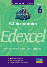 A2 Economics Unit 6 Edexcel: The UK in the Global Economy (Student Unit Guides),