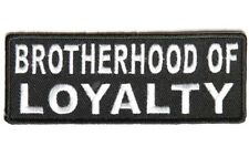 BROTHERHOOD LOYALTY  EMBROIDERED  4 INCH MC BIKER PATCH