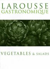 Larousse Gastronomique: Vegetables and Salads