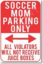 Soccer Mom Parking Only - Violators Will Not... -  NEW Funny Humor POSTER