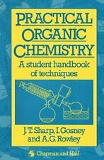 Practical Organic Chemistry : A Student Handbook of Techniques by A. G....