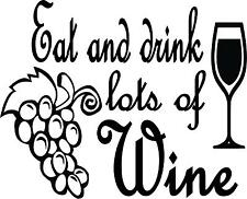 Eat and drink lots of wine #2 vinyl wall decal