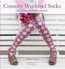 Country Weekend Socks: 25 Classic Patterns to Knit by Weston, Madeline