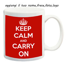 MUG TAZZA KEEP CALM AND CARRY ON PERSONALIZZATA CON NOME FRASE O FOTO - IDEA REG