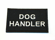 DOG HANDLER Woven Cloth, Iron-on Badge. Security, Police, Mountain Rescue,