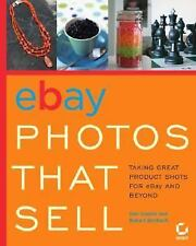EBay Photos That Sell : Taking Great Product Shots for eBay and Beyond by Dan Go