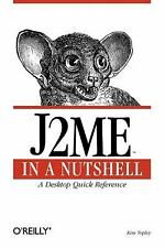 In a Nutshell (o'Reilly): J2ME : A Desktop Quick Reference by Kim Topley...