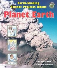 Earth-Shaking Science Projects about Planet Earth (Rockin' Earth Scien-ExLibrary