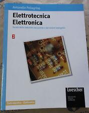 ELETTROTECNICA ELETTRONICA VOL.2 - ANTONELLO PELLEGRINO - LOESCHER