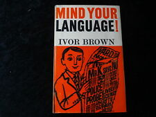 'Mind Your Language!' by Ivor Brown. Published by the Bodley Head, 1966