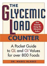 The Glycemic Load Counter : A Pocket Guide to GL and GI Values for over 800...