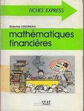 MATHEMATIQUES FINANCIERES / FICHES EXPRESS / KATERINE LOUINEAU / CLET