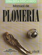 MANUAL DE PLOMERIA, UNA GUIA PASO A PASO, TRILLAS PUBLISHING